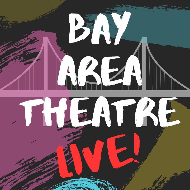Live Show Featuring Broadway Talent Benefiting Local Bay Area Theatre Companies Affected By COVID-19 - Bay Area Theatre Live!