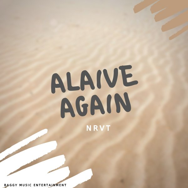 NRVT's song Alaive Again Ready for Friday 29 May 2020