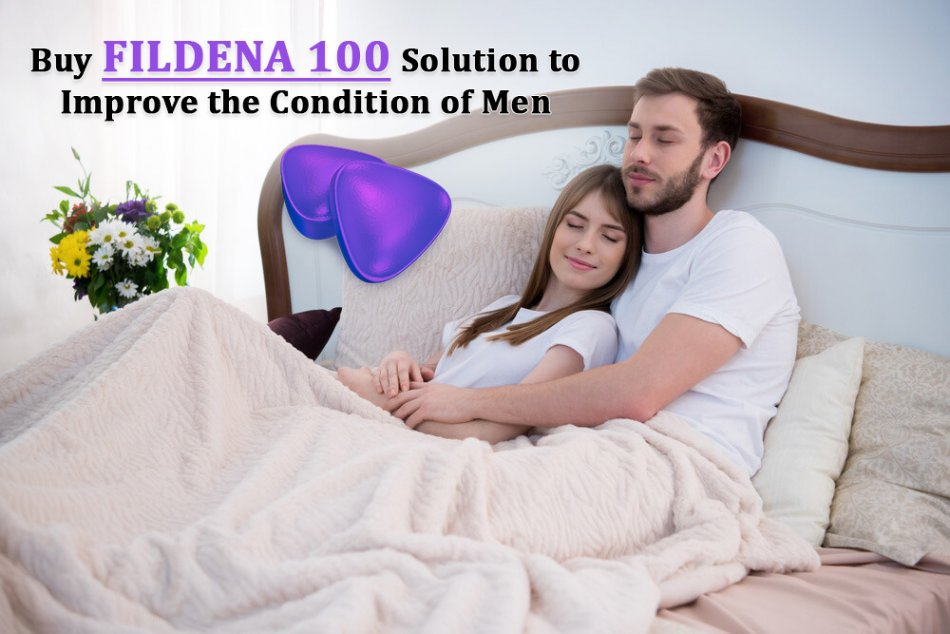 Buy Fildena 100 and Receive Sensible Generic Erectile Dysfunction Treatment