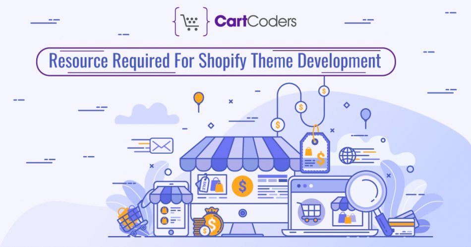 What is the list of resources required for Shopify Theme Development?