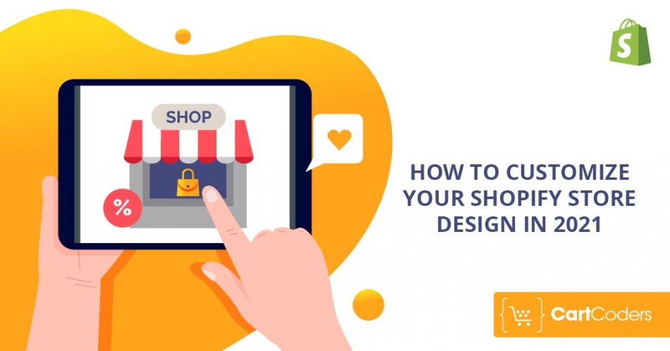 How to Customize Your Shopify Store Design in 2021