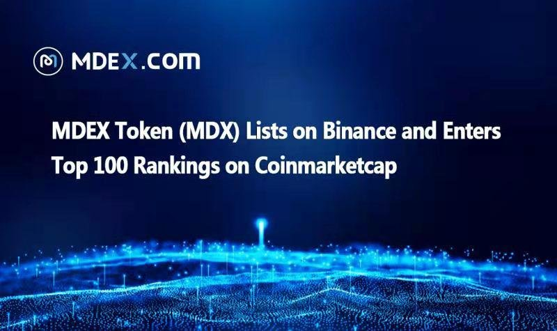 MDEX Token ($MDX) Lists on Binance and Enters Top 100 Rankings on Coinmarketcap