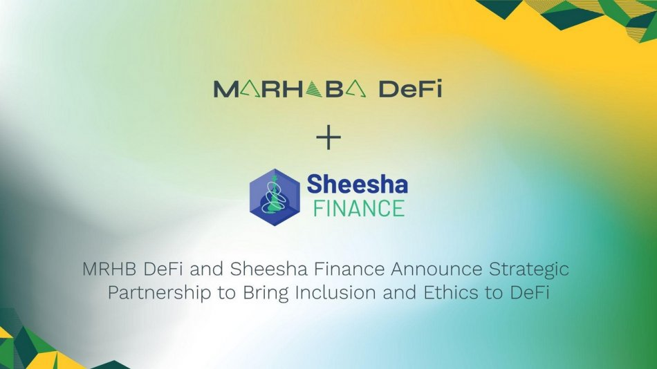 MRHB DeFi and Sheesha Finance Announce Strategic Partnership to Bring Inclusion and Ethics to DeFi