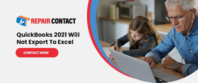 How To Fix QuickBooks 2021 Will Not Export To Excel